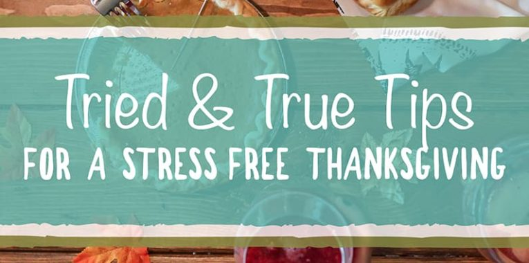 Tried & True Tips for a Stress Free Thanksgiving