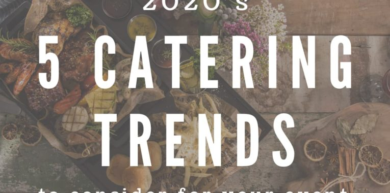 5 Catering Trends to consider for your event